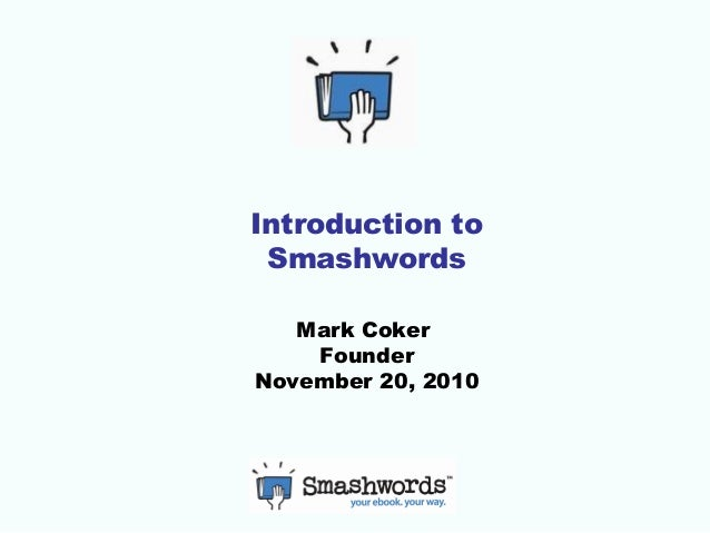 Introduction to Smashwords - Ebook Publishing and Distribution Made Easy