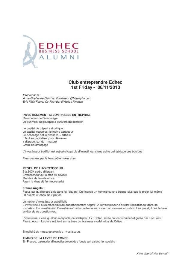 Club entreprendre Edhec 1st Friday - 06/11/2013 Intervenants : Anne-Sophie de Gabriac, Fondateur @Mapepite.com Eric Félix-...