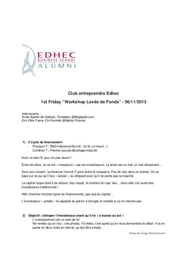 """Club entreprendre Edhec 1st Friday """"Workshop Levée de Fonds"""" - 06/11/2013 Intervenants : Anne-Sophie de Gabriac, Fondateur..."""