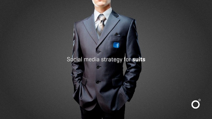 Social media strategy for suits