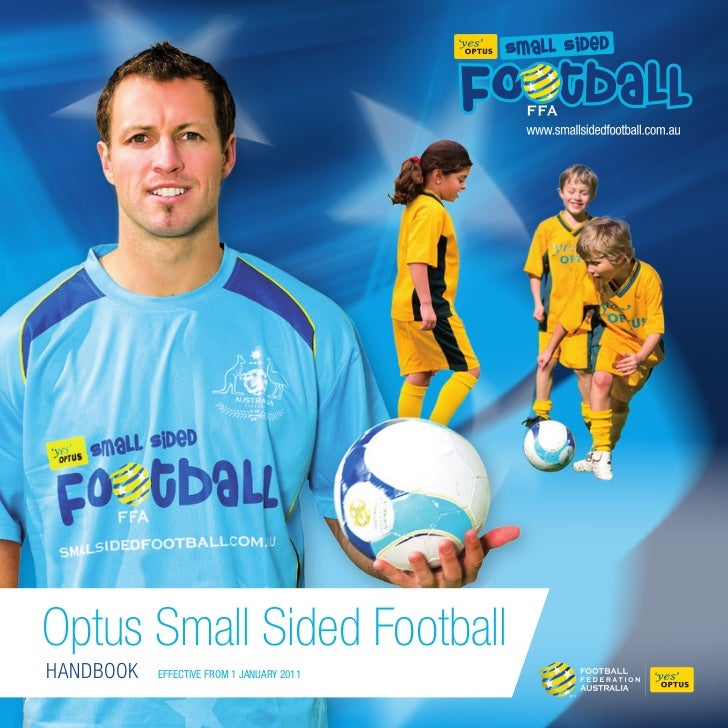 Optus Small Sided FootballHandbook   EffEctivE from 1 January 2011