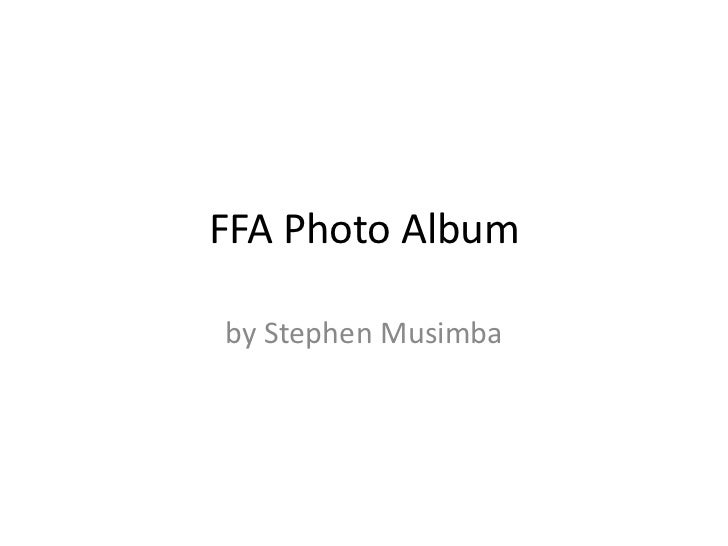 FFA Photo Albumby Stephen Musimba