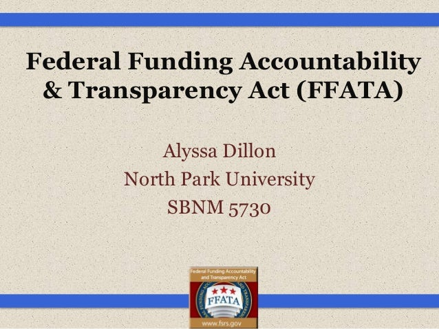 Federal Funding Accountability & Transparency Act (FFATA)           Alyssa Dillon       North Park University           SB...
