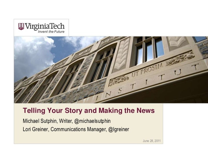 June 28, 2011<br />Telling Your Story and Making the News<br />Michael Sutphin, Writer, @michaelsutphin<br />Lori Greiner,...