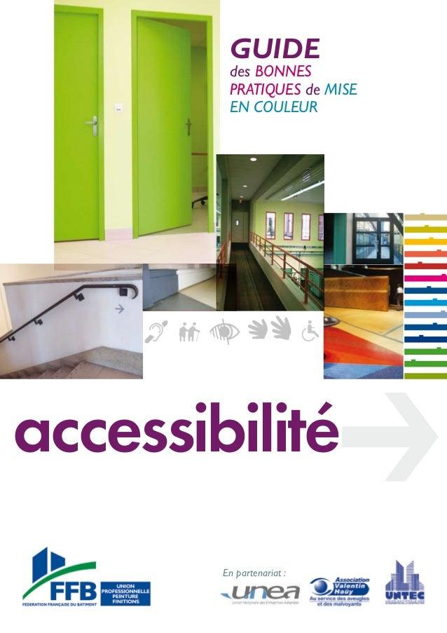accessibilité GUIDE des BONNES PRATIQUES de MISE EN COULEUR En partenariat :