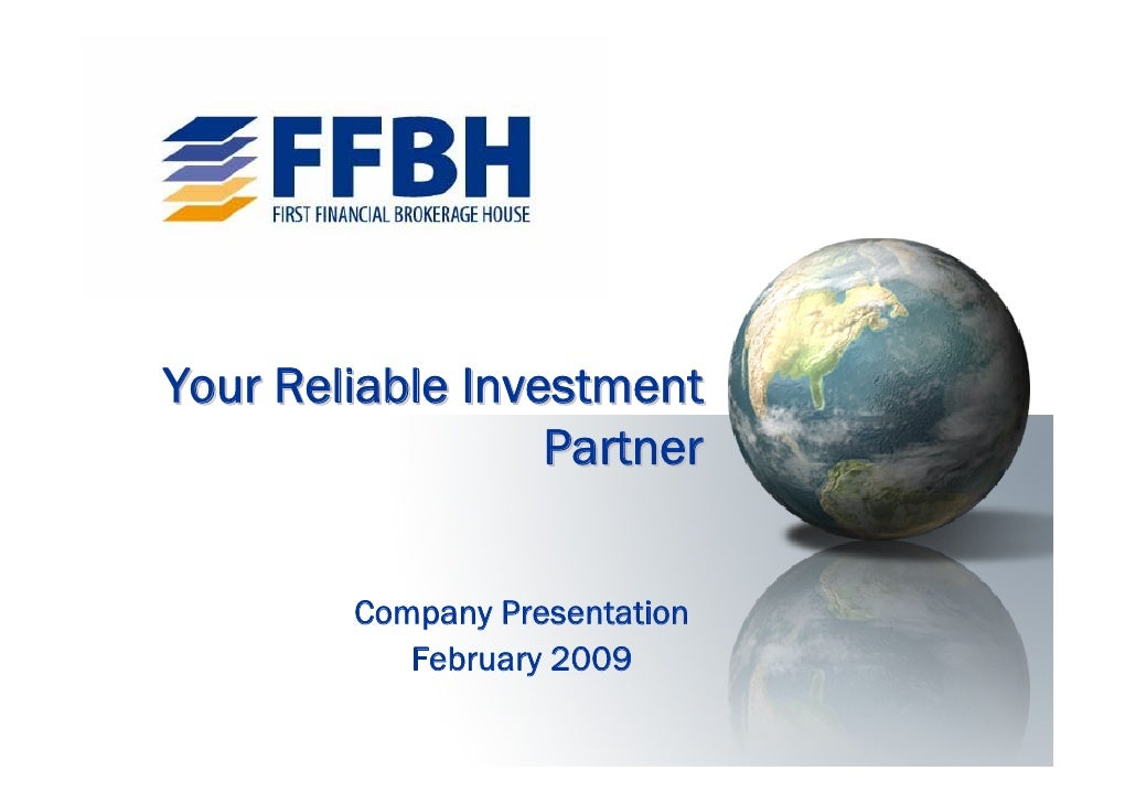 Your Reliable Investment                   Partner           Company Presentation            February 2009