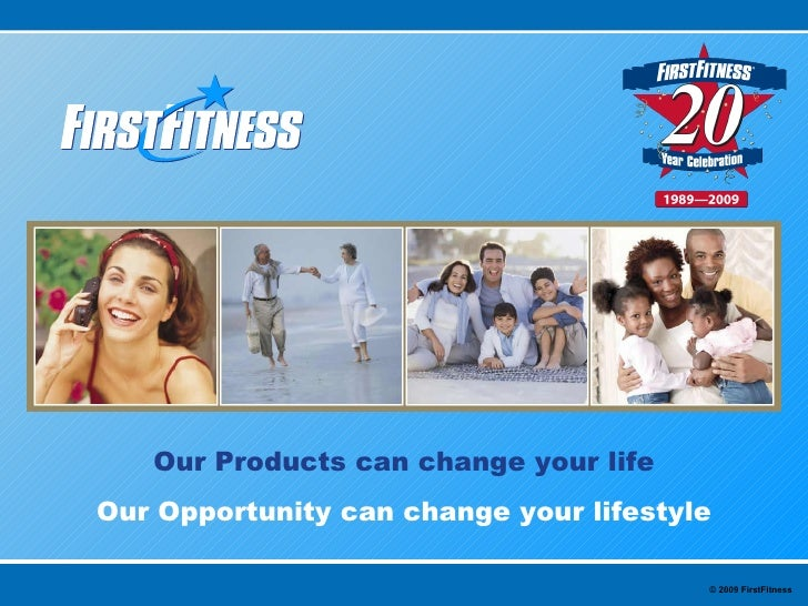 Our Products can change your life Our Opportunity can change your lifestyle                                          © 200...