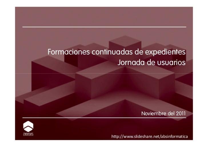 Formaciones continuadas de expedientes                   Jornada de usuarios                                Noviembre del ...