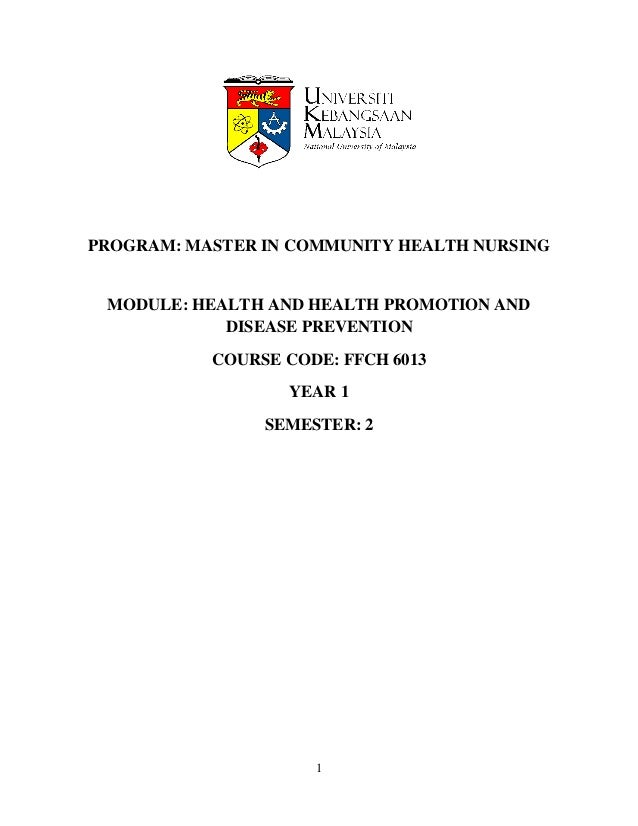 PROGRAM: MASTER IN COMMUNITY HEALTH NURSING MODULE: HEALTH AND HEALTH PROMOTION AND            DISEASE PREVENTION         ...
