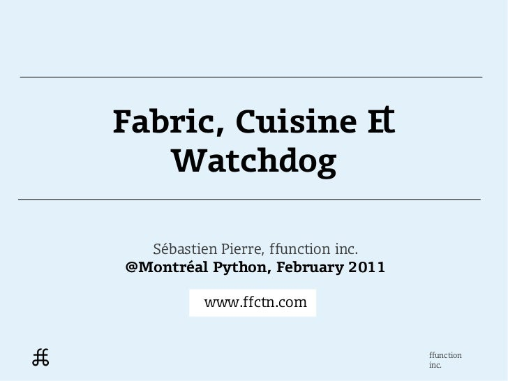 Fabric, Cuisine and Watchdog for server administration in Python