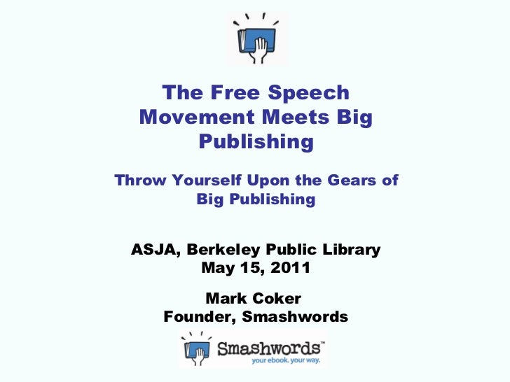 Upon the Gears of Big Publishing - ASJA May 15, Berkeley, CA