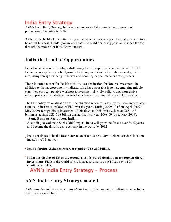 AVNs India Entry Strategy helps you to understand the core values, process andprocedures of entering in India.AVN builds t...