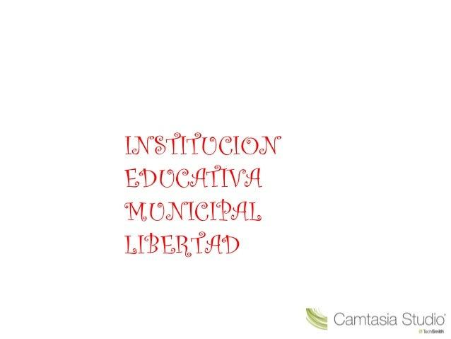 INSTITUCION EDUCATIVA MUNICIPAL LIBERTAD