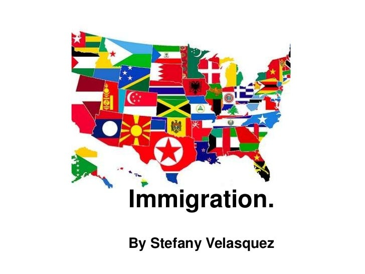 Immigration.By Stefany Velasquez
