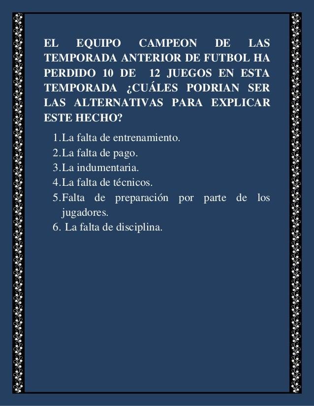EL EQUIPO CAMPEON DE LAS TEMPORADA ANTERIOR DE FUTBOL HA PERDIDO 10 DE 12 JUEGOS EN ESTA TEMPORADA ¿CUÁLES PODRIAN SER LAS...