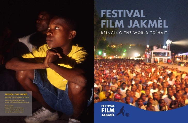 FESTIVAL                                      FILM JAKMÈL                                      BRINGING THE WORLD TO HAITI...