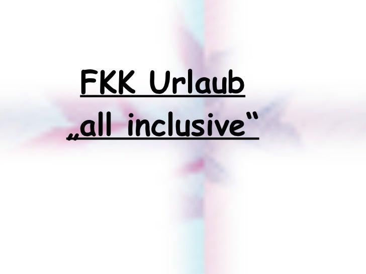 """FKK Urlaub """"all inclusive"""""""