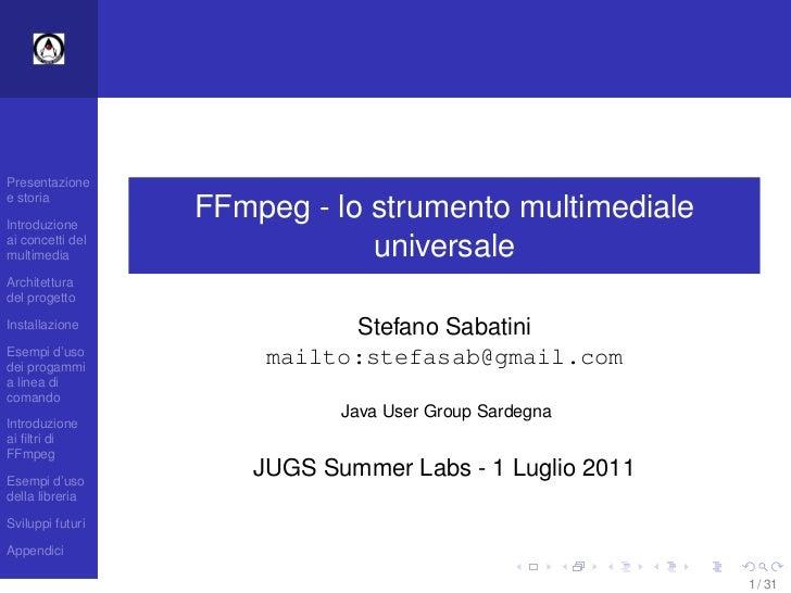 Presentazionee storiaIntroduzione                  FFmpeg - lo strumento multimedialeai concetti delmultimedia            ...