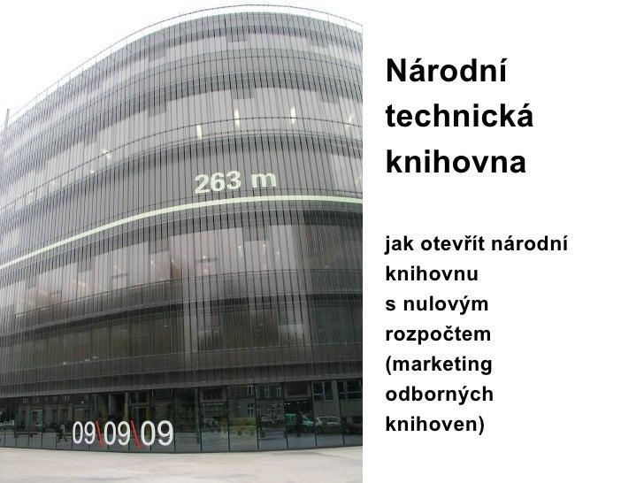 Pavel Procházka: Jak otevřít knihovnu s nulovým rozpočtem (marketing odborných knihoven)
