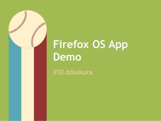 Firefox OS AppDemo#10 ddsakura