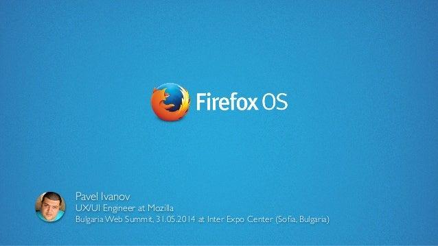 FirefoxOS - Bulgaria Web Summit