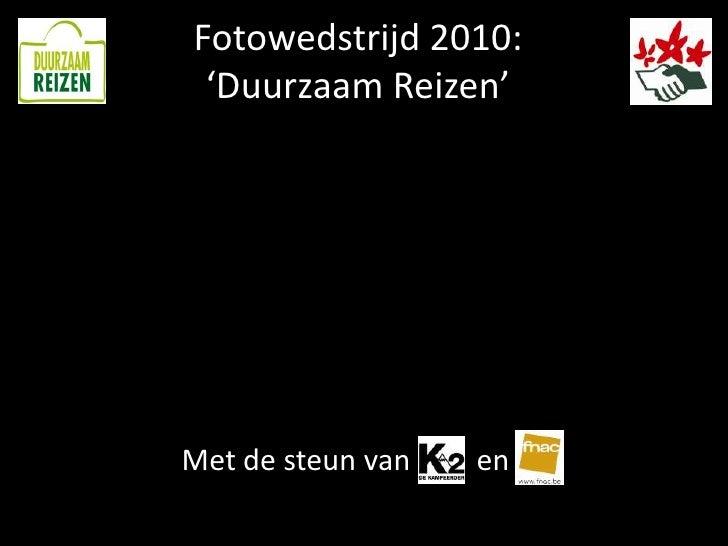 Fotowedstrijd 2010:  'Duurzaam Reizen'     Met de steun van   en