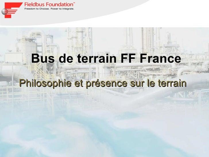 Bus de terrain FF France Philosophie et présence sur le terrain