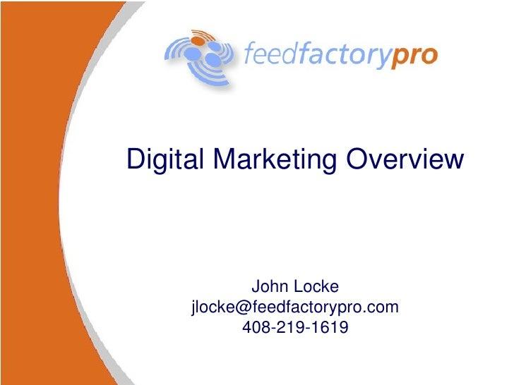 Digital Marketing Overview John Locke [email_address] 408-219-1619