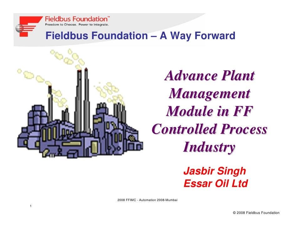 Fieldbus Foundation – A Way Forward                                        Advance Plant                                  ...
