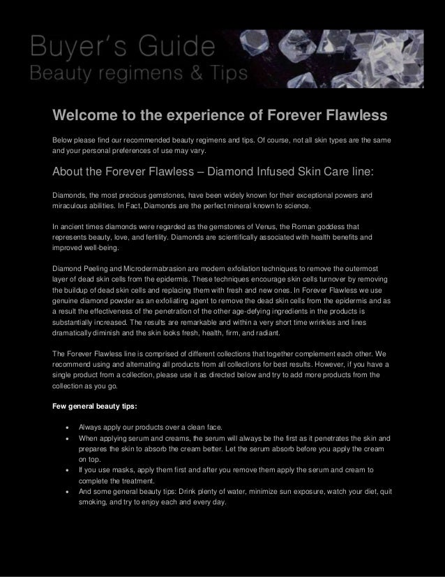 Welcome to the experience of Forever Flawless Below please find our recommended beauty regimens and tips. Of course, not a...