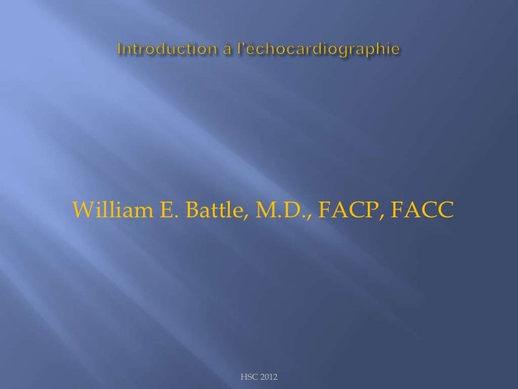 William E. Battle, M.D., FACP, FACC               HSC 2012