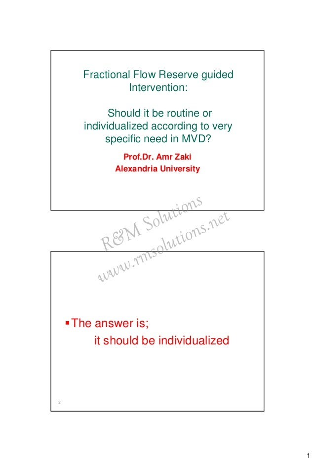 1 Fractional Flow Reserve guided Intervention: Should it be routine or individualized according to very specific need in M...