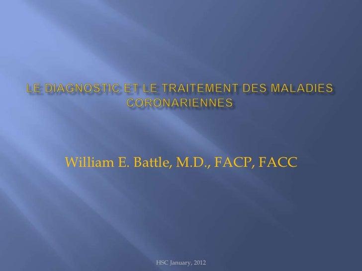 William E. Battle, M.D., FACP, FACC             HSC January, 2012