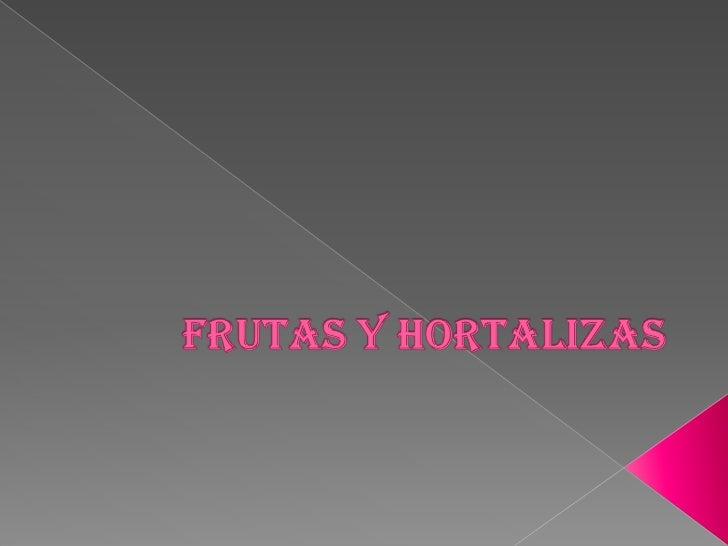 FRUTAS Y HORTALIZAS<br />