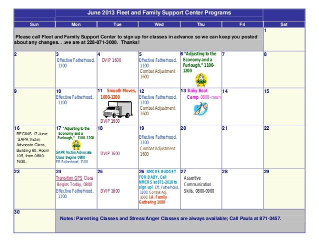 June 2013 Fleet and Family Support Center ProgramsSun Mon Tue Wed Thu Fri SatPlease call Fleet and Family Support Center t...