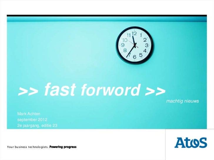 >> fast forword >>                         machtig nieuws      Mark Achten      september 2012      2e jaargang, editie 23...