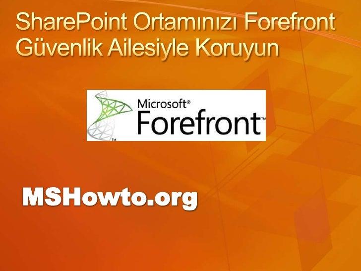 SharePoint Ortamınızı Forefront Güvenlik Ailesiyle Koruyun