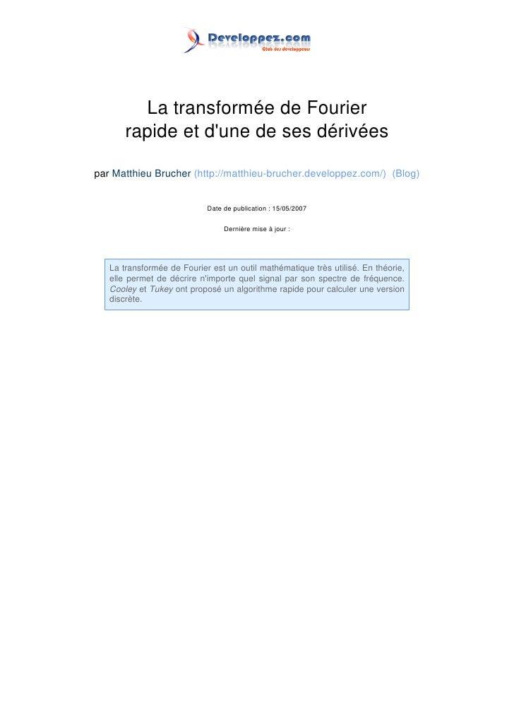 La transformée de Fourier       rapide et dune de ses dérivéespar Matthieu Brucher (http://matthieu-brucher.developpez.com...