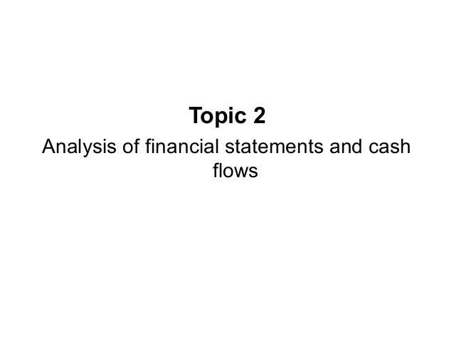 Topic 2 Analysis of financial statements and cash flows