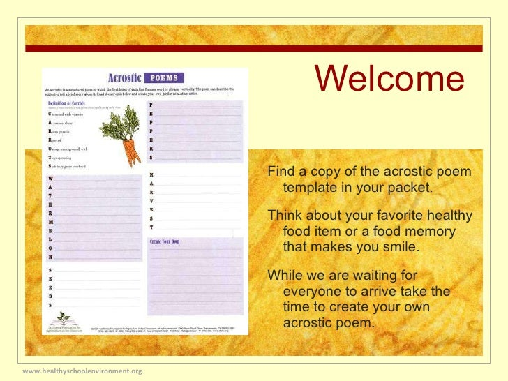 Welcome <ul><li>Find a copy of the acrostic poem template in your packet. </li></ul><ul><li>Think about your favorite heal...