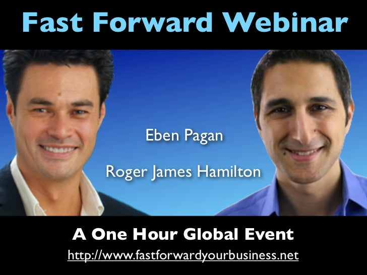 Fast Forward with Roger James Hamilton and Eben Pagan