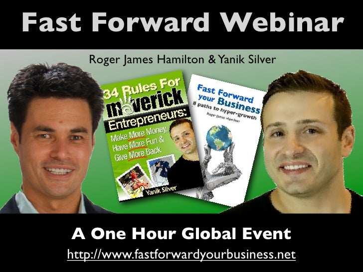 Fast Forward with Roger James Hamilton and Yanik Silver