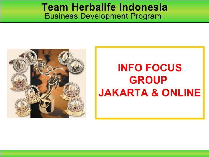 Team Herbalife Indonesia Business Development Program   INFO FOCUS GROUP  JAKARTA & ONLINE