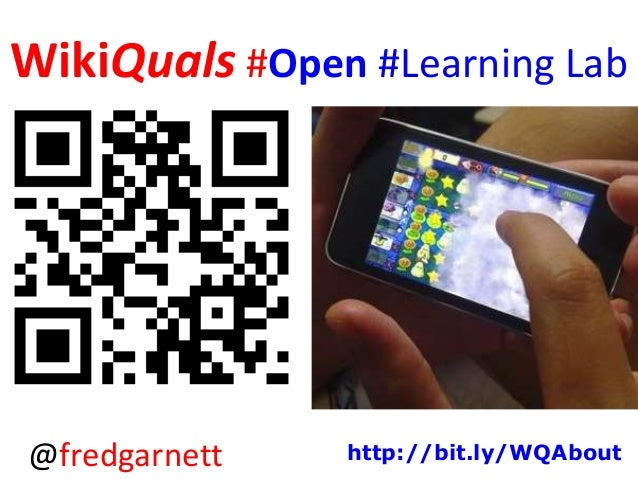 WikiQuals #Open #Learning Lab @fredgarnett http://bit.ly/WQAbout