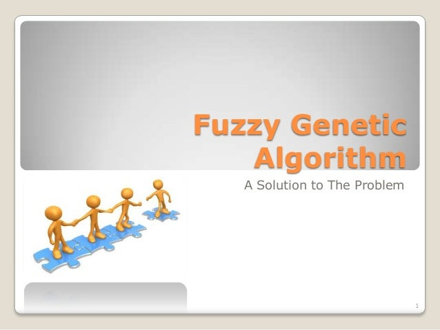 Fuzzy Genetic Algorithm A Solution to The Problem  1