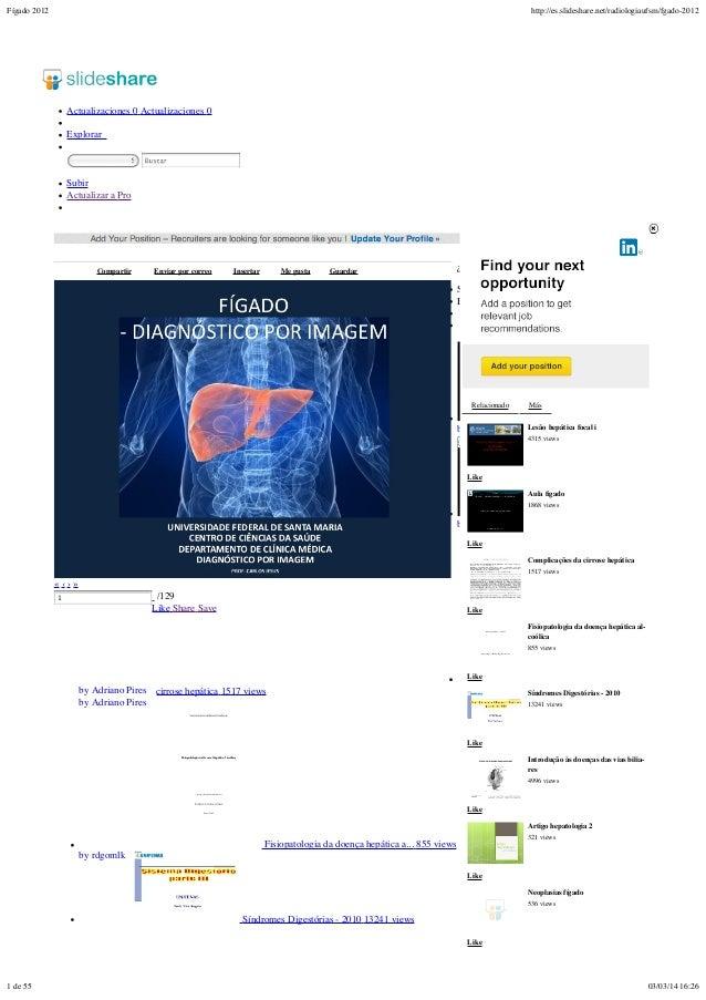 Fígado 2012  http://es.slideshare.net/radiologiaufsm/fgado-2012  Actualizaciones 0 Actualizaciones 0 Explorar Submeter ped...