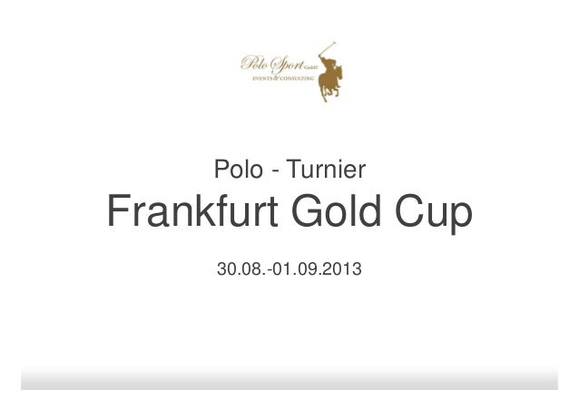 Polo - Turnier                                  Frankfurt Gold Cup                                         30.08.-01.09.20...