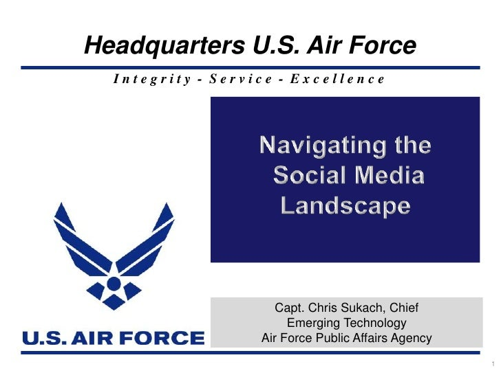 1<br />Navigating the<br /> Social Media <br />Landscape<br />Capt. Chris Sukach, Chief <br />Emerging Technology<br />Air...