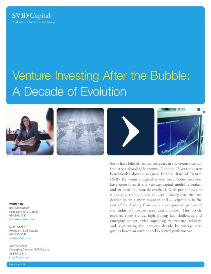 Venture Investing After the Bubble:  A Decade of Evolution                                 Some have labeled the last ten ...