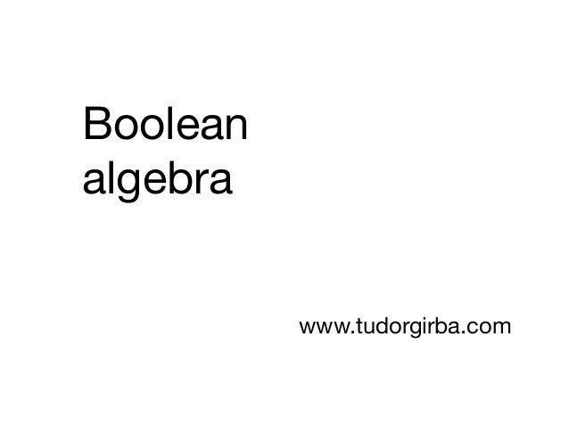 Boolean algebra www.tudorgirba.com